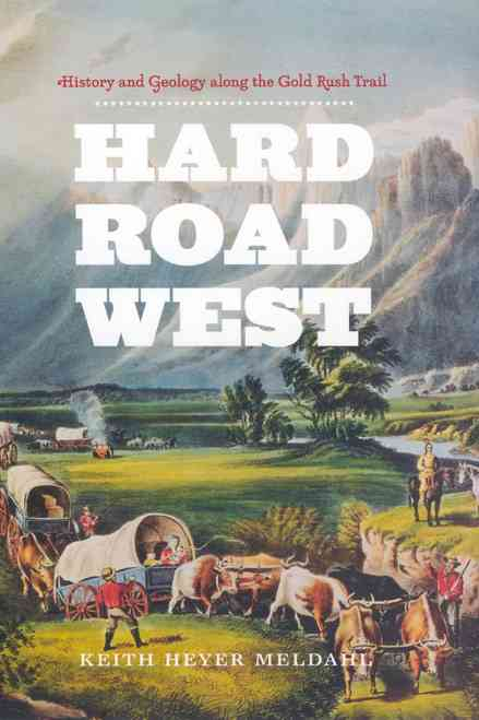 Hard Road West By Meldahl, Keith Heyer